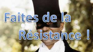 faites de la resistance