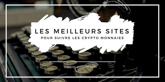 les meilleurs sites pour suivre les crypto monnaies
