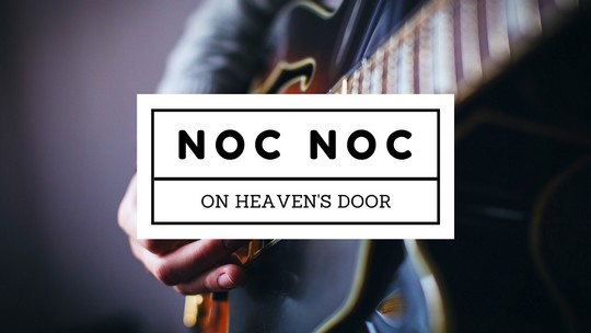 NOC NOC on heaven's door ! Super weekly tour #1