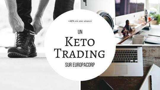 Keto Trading sur EuropaCorp : 40% avec la technique aux mains nues