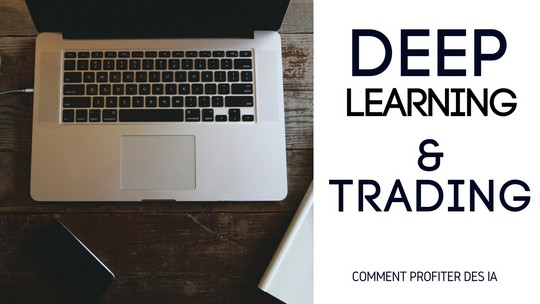 DEEP LEARNING et trading