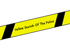 yellow scotch of the police