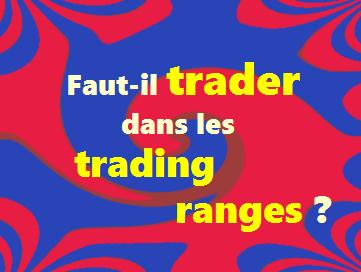 Les trading ranges sont-ils bénéfiques au trader ?