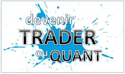 devenir trader ou quant