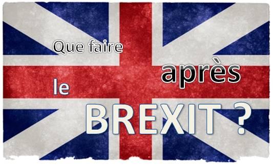 Brexit : que faire après avec la sortie de l'Angleterre ?