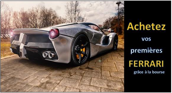 Achetez-vous plusieurs Ferrari grâce à la bourse !