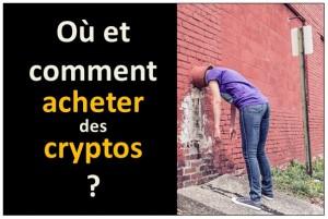 comment et ou acheter des crypto-monnaies