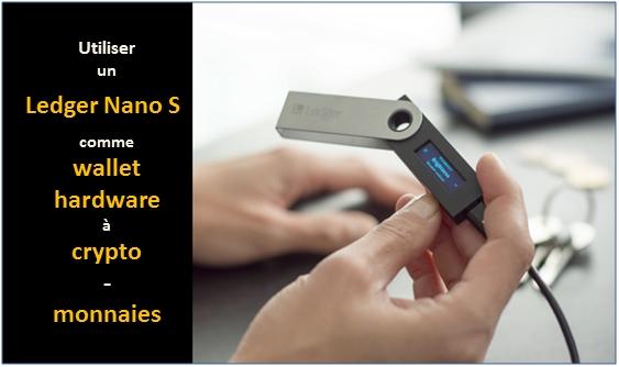 Utiliser un Ledger Nano S comme wallet hardware à crypto-monnaies