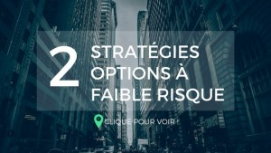 2 strategies option faible risque