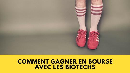 Gagner en bourse biotechs