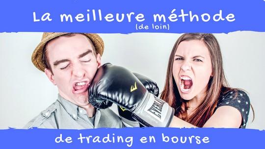 La meilleure méthode de trading en bourse pour débutant ou confirmé