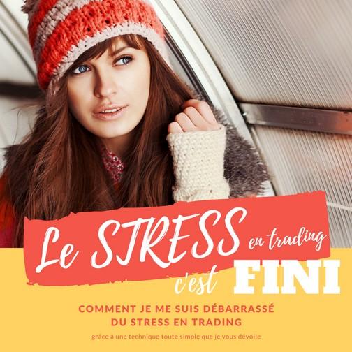 Stress et Trading : comment se débarrasser du stress en Trading