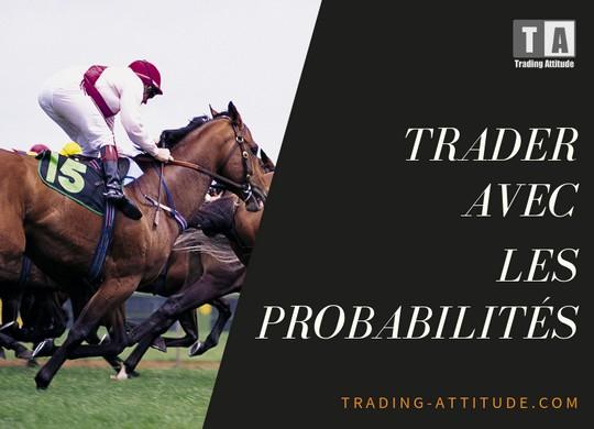 Trader avec les probabilités en votre faveur