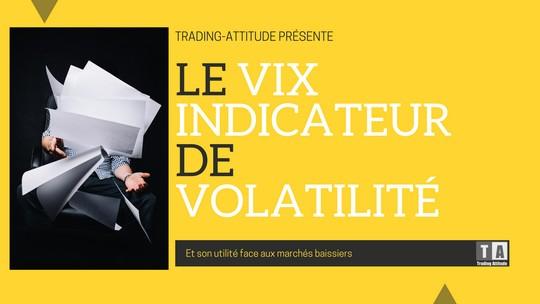 VIX : anticiper les marchés baissiers avec la volatilité
