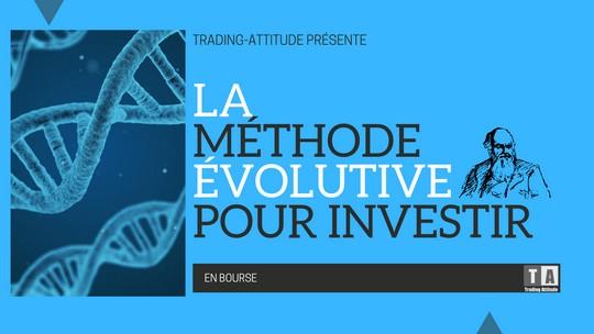 Méthode évolutive pour investir en bourse