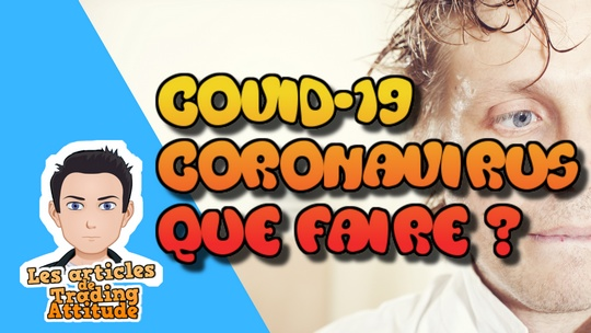 COVID-19 Coronavirus et bourse que faire ?