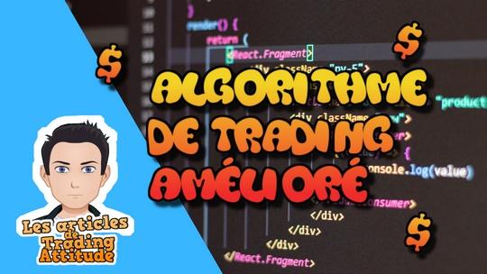 Algorithme de trading automatique amélioré
