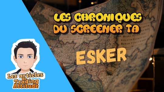 Esker - Chroniques du screener TA