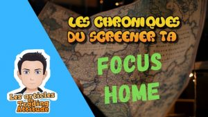 focus home chroniques du screener TA