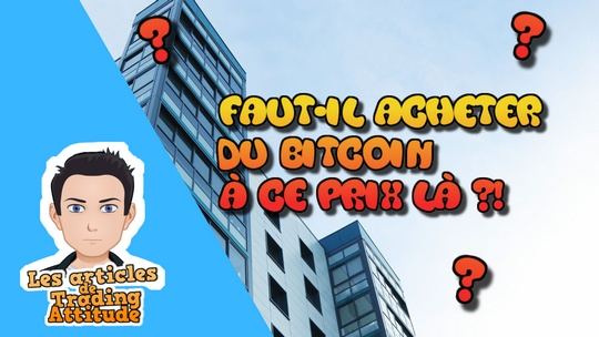 Faut-il encore acheter du Bitcoin à ce prix-là ?
