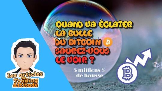 Quand va éclater la bulle du bitcoin saurez-vous le voir ?