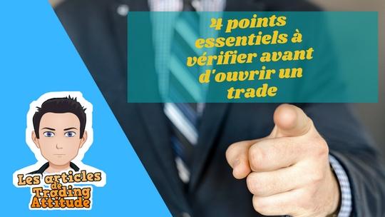 4 points essentiels à vérifier avant d'ouvrir un trade