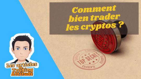 Comment bien trader les cryptos