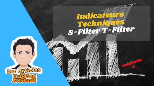 Les indicateurs techniques S-Filter, T-Filter et canal bleu