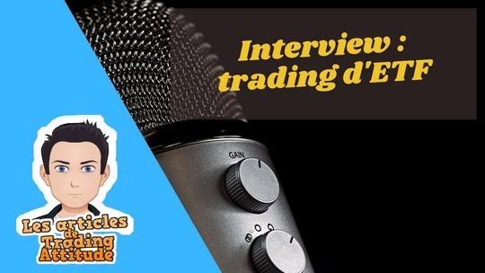 Comment trader les ETF – Interview de Grégory