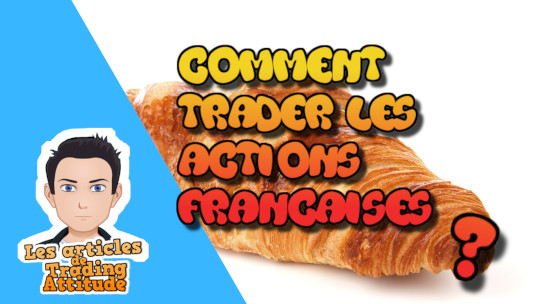 Comment trader les actions françaises