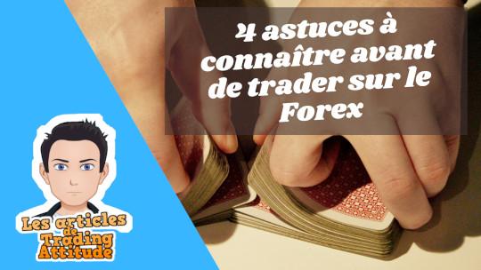 4 astuces à connaître avant de trader sur le forex