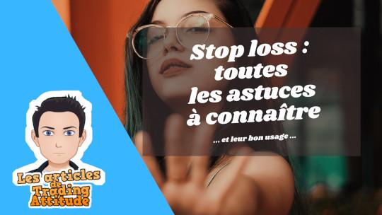 Stop loss en trading : toutes les astuces à connaître