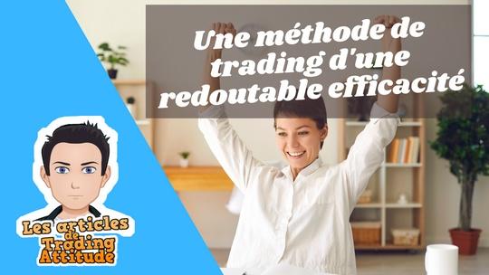 Une méthode de trading d'une redoutable efficacité
