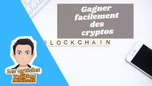 gagner facilement des cryptos