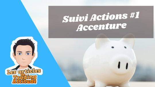 Accenture : une valeur boursière qui développe votre PV