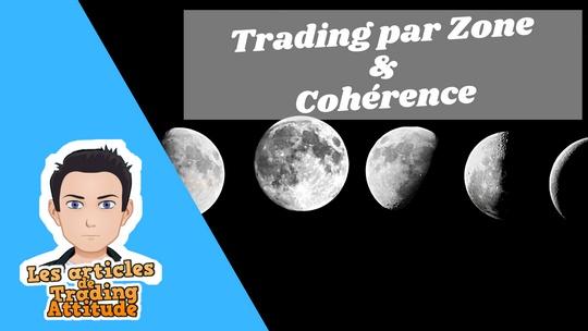 Trading par zone et cohérence : le duo gagnant